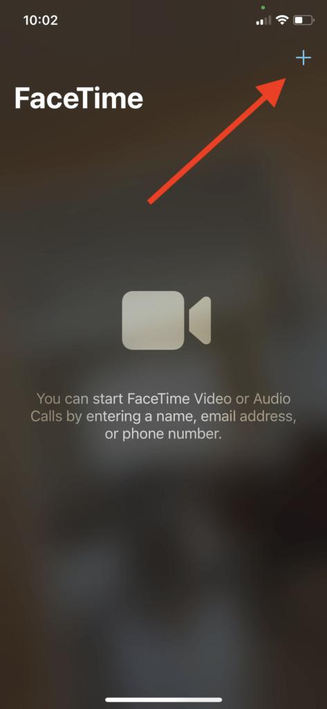 FaceTime - Tap the plus sign